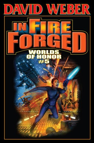 In Fire Forged: Worlds of Honor #5 (Honor Harrington)