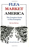 Flea Market America: The Complete Guide to Flea Enterprise