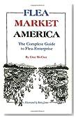 Flea Market America: The Complete Guide to Flea Enterprise