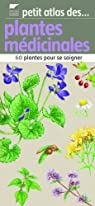 Plantes médicinales : 60 plantes pour soigner par Delachaux et Niestlé