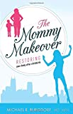 The Mommy Makeover: Restoring Your Body After Childbirth