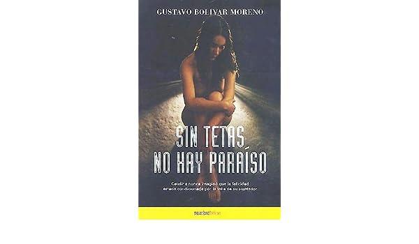 Sin tetas no hay paraíso: Gustavo Bolívar Moreno: 9788493479138: Amazon.com: Books
