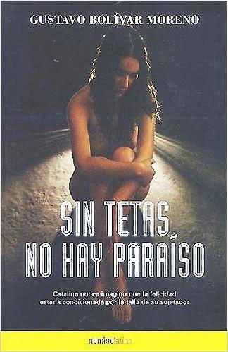 Sin tetas no hay paraíso (Spanish) Paperback – March 1, 2006