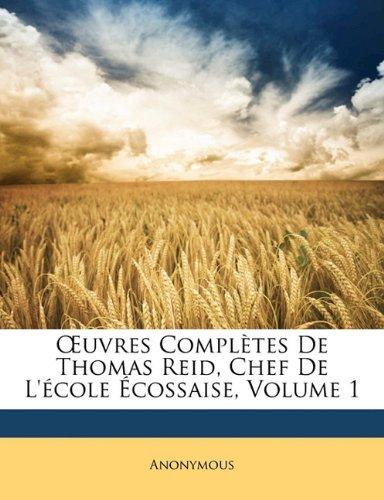 Download Uvres Completes de Thomas Reid, Chef de L' Cole Cossaise, Volume 1 (French Edition) PDF