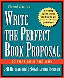 Write the Perfect Book Proposal, Deborah Levine Herman and Jeff Herman, 0471353124