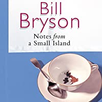 Notes From a Small Island Hörbuch von Bill Bryson Gesprochen von: William Roberts