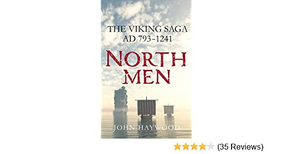 Northmen The Viking Saga AD 793 1241 John Haywood 9781250106148 Amazon Books