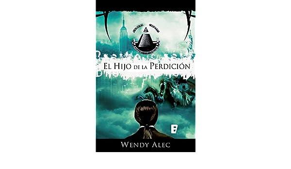 El hijo de la perdición (Saga de Crónicas de Hermanos 2): SERIE CHRONICLES OF BROTHERS eBook: Wendy Alec: Amazon.es: Tienda Kindle