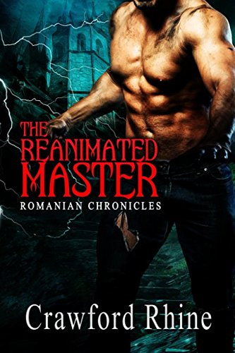 The Reanimated Master (Romanian Chronicles)