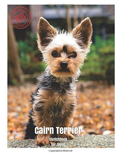 "Download Cairn Terrier Sketchbook for Teens: Blank Paper for Drawing, Doodling or Sketching 100 Large Blank Pages (8.5""x11"") for Sketching, inspiring, Drawing ... for Teens) (Volume 56) PDF"