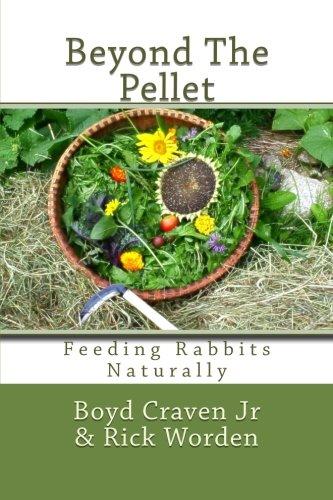 (Beyond The Pellet: Feeding Rabbits Naturally (The Urban Rabbit Project) (Volume 2))