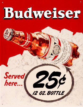 (Budweiser 25 Cents Tin Sign 13 x 16in )