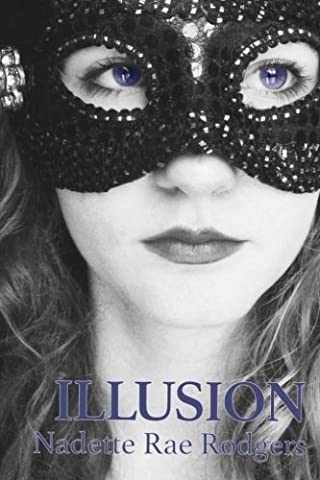 Illusion: Book One (The Illusion Trilogy) (Volume 1) (The Illusion Of Love)
