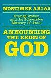 Announcing the Reign of God, Mortimer Arias, 0800617126