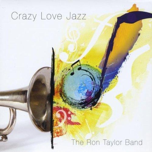 Crazy Love Jazz: Taylor, Ron Band: Amazon.es: Música