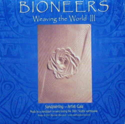 Bioneers - Weaving the World III - Voices of the Bioneers