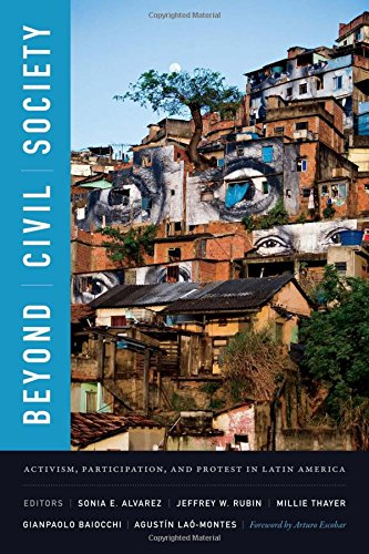 Beyond Civil Society: Activism, Participation, and Protest in Latin America