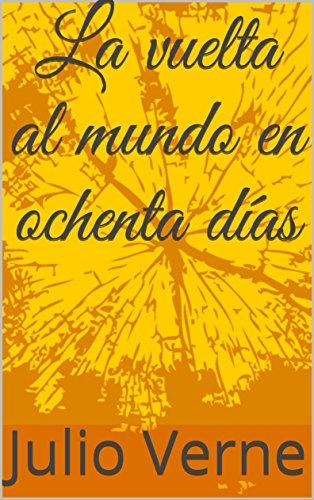 La vuelta al mundo en ochenta días (Colección Clásicos nº 1) (Spanish Edition