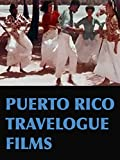 Puerto Rico Travelogue Films