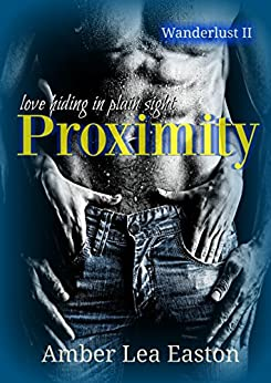 Proximity (Wanderlust Series Book 2) by [Easton, Amber Lea]