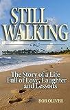 Still Walking by Rob Oliver (2010-11-05)