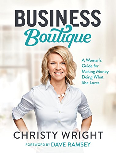 Business Boutique: A Woman's Guide for Making Money Doing What She Loves Kindle Edition