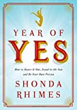 Book Cover for Year of Yes: How to Dance It Out, Stand In the Sun and Be Your Own Person