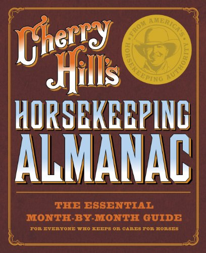 - Cherry Hill's Horsekeeping Almanac: The Essential Month-by-Month Guide for Everyone Who Keeps or Cares for Horses