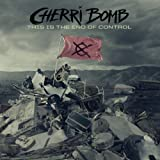 This Is the End of Control by Cherri Bomb (2012) Audio CD