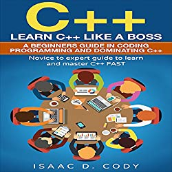 C++: Learn C++ Like a Boss