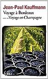 Voyage à Bordeaux 1989 / Voyage en Champagne 1990 par Kauffmann