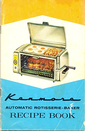 Kenmore Automatic Rotisserie-Baker Recipe Book