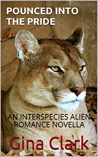 Pounced into the Pride: AN INTERSPECIES ALIEN ROMANCE NOVELLA (The Lost Tribes Book 3)