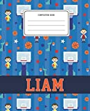 Composition Book Liam: Basketball Pattern Composition Book Name Liam Personalized Lined Wide Rule Notebook for Boys Kids Back to School Preschool Kindergarten and Elementary Grades K-2