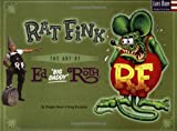 RAT FINK: ART OF ED 'BIG DADDY'