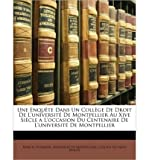 img - for Enqute Dans Un Collge de Droit de L'Universit de Montpellier Au Xive Siecle A L'Occasion Du Centenaire de L'Universit de Montpellier (Paperback)(English / French) - Common book / textbook / text book