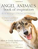 Angel Animals Book of Inspiration, Allen Anderson and Linda Anderson, 1577316665