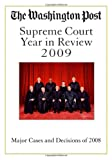 The Washington Post Supreme Court Year in Review 2009: The Major Cases and Decisions of 2008 (Washington Post's Supreme Court Year in Review)