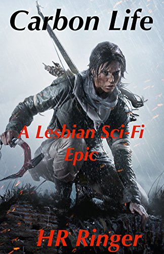 Carbon Life: A Lesbian Sci-Fi Epic