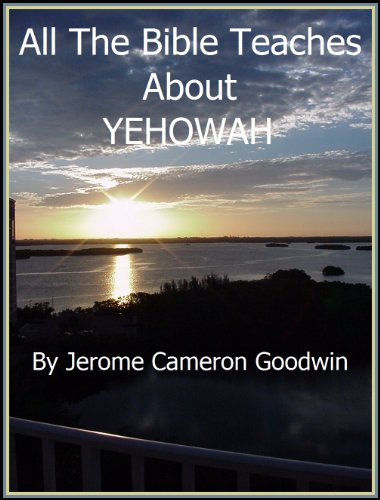 YEHOWAH - All The Bible Teaches About