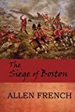 img - for The Siege of Boston book / textbook / text book