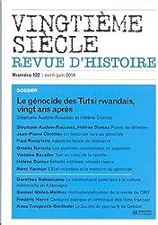 Vingtième siècle, N° 122, Avril-juin 2014 : Le génocide des Tutsi rwandais, vingt ans après
