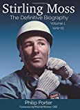 Stirling Moss: The Definitive Biography Volume 1