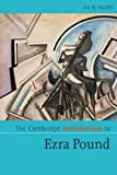 The Cambridge Introduction to Ezra Pound, Nadel, Ira B., 052163069X