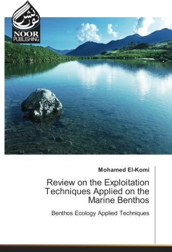 Download Review on the Exploitation Techniques Applied on the Marine Benthos: Benthos Ecology Applied Techniques pdf