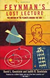 Feynman's Lost Lecture; The Motion of Planets Around the Sun by David L. Goodstein front cover