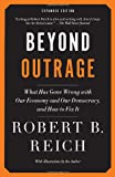 Beyond Outrage: Expanded Edition: What has gone wrong with our economy and our democracy, and how to fix it (Vintage), Robert B. Reich, 0345804376