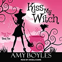 KISS MY WITCH: BLESS YOUR WITCH, BOOK 2