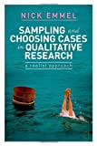 Sampling and Choosing Cases in Qualitative Research : A Realist Approach, Emmel, Nick, 0857025104