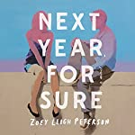Next Year, For Sure: A Novel | Zoey Leigh Peterson